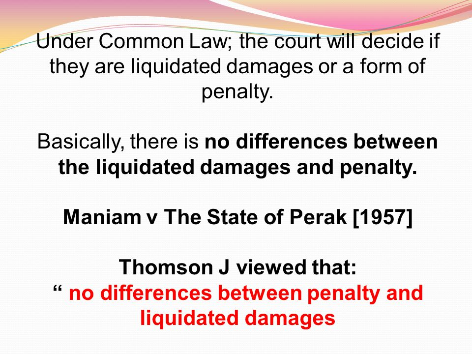 Maniam v The State of Perak [1957] Thomson J viewed that:
